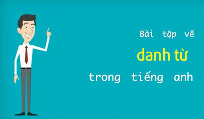 Bài tập về danh từ trong tiếng Anh