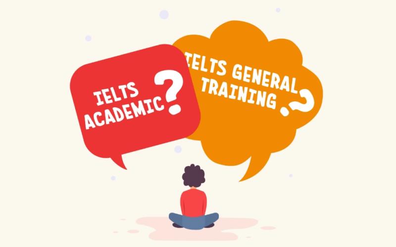 Nên thi IELTS Academic hay IELTS General Training?