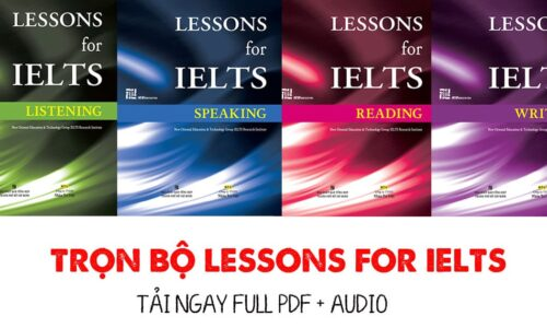 Download Lessons for IELTS Reading, Listening, Writing, Speaking trọn bộ PDF + Audio