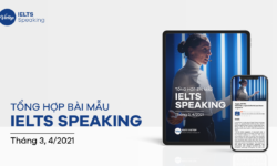 Tổng hợp bài mẫu IELTS Speaking tháng 3, 4 năm 2021